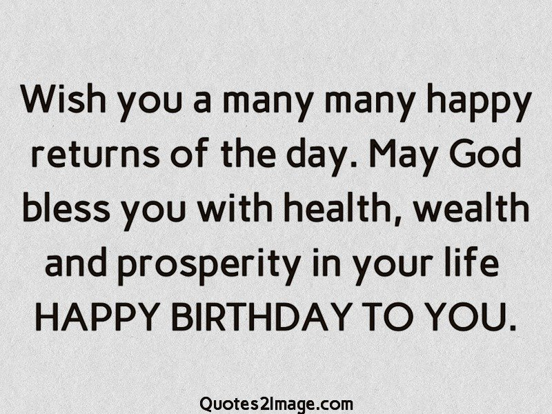 Wish You A Many Many Happy Returns Birthday Quotes 2 Image Wish You Many Many Happy Birthday