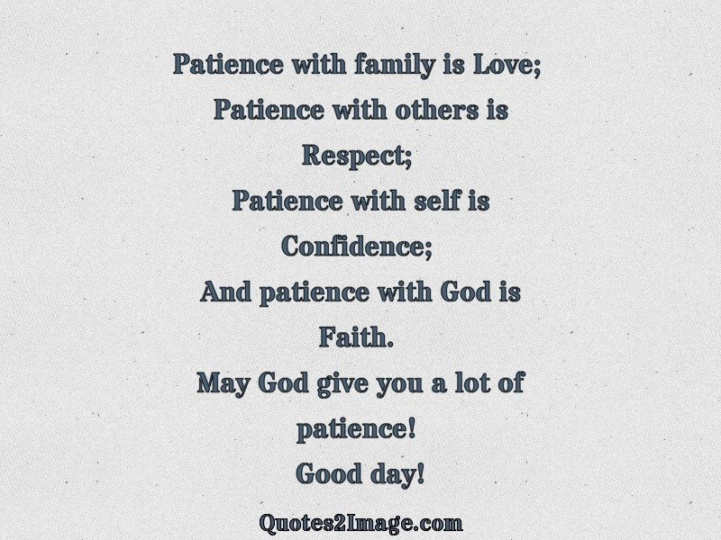 Patience with family is Love - Good Day - Quotes 2 Image