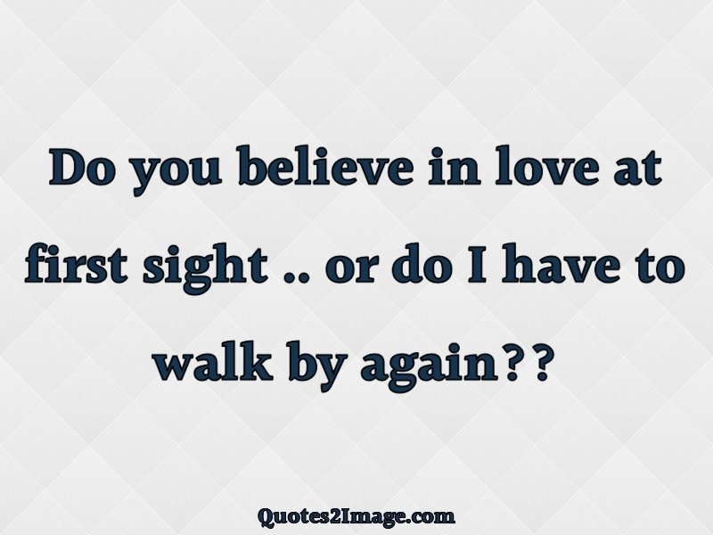 Believe In Love Quotes Simple Do You Believe In Love At First Love Quotes 2  Image