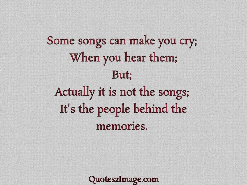 Some songs can make you cry - Missing You - Quotes 2 Image