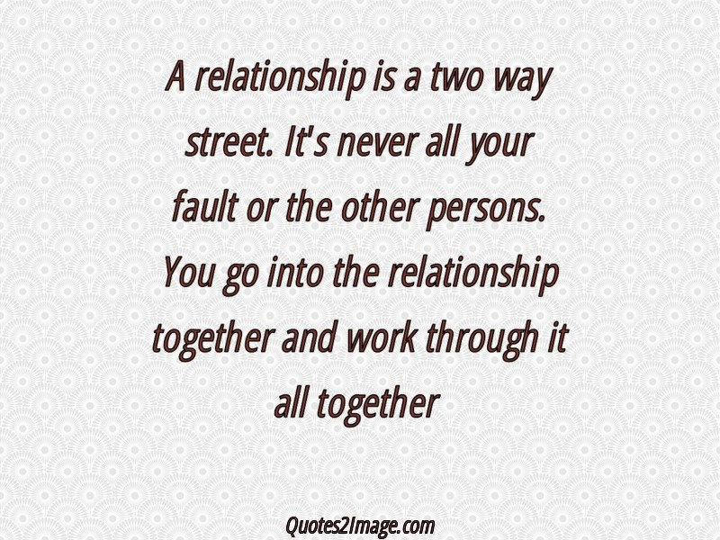 A Relationship Is A Two Way Street