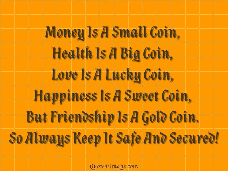 Quotes About Money And Friendship Awesome Money Is A Small Coin  Friendship  Quotes 2 Image