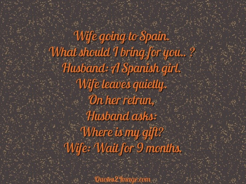 Wife going to Spain - Relationship - Quotes 2 Image