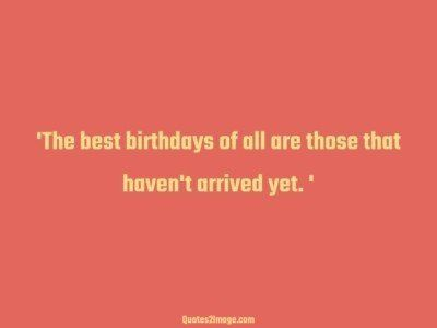 birthday-quote-best-birthdays-arrived