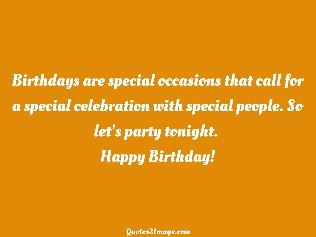 Birthdays are special occasions