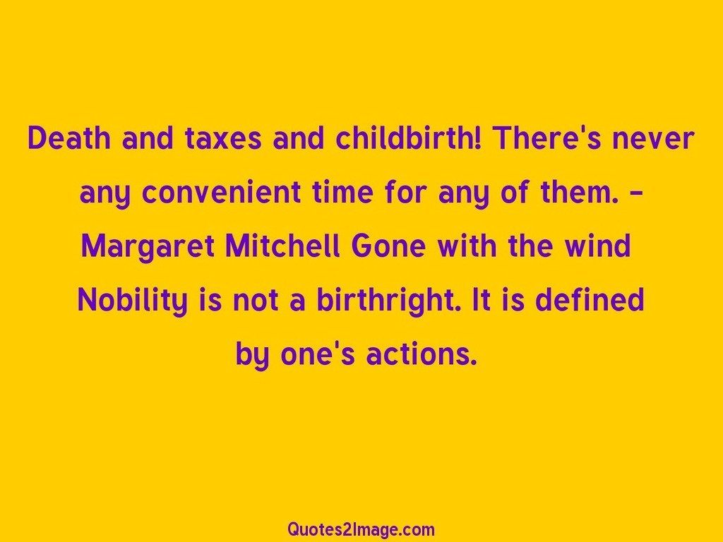 Death and taxes and childbirth