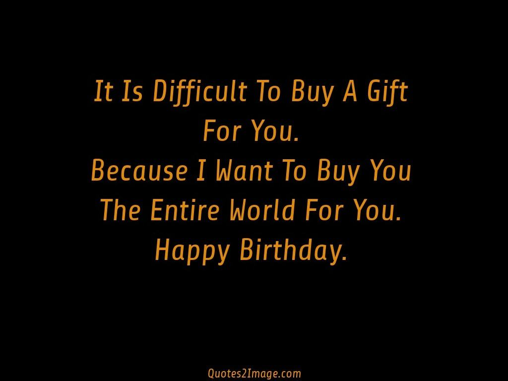 Gift page 1 quotes 2 image it is difficult to buy a gift negle Choice Image