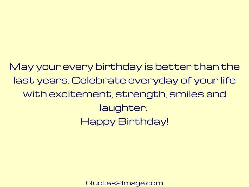 birthday-quote-every-birthday-better