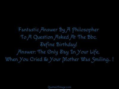 birthday-quote-fantastic-answer-philosopher