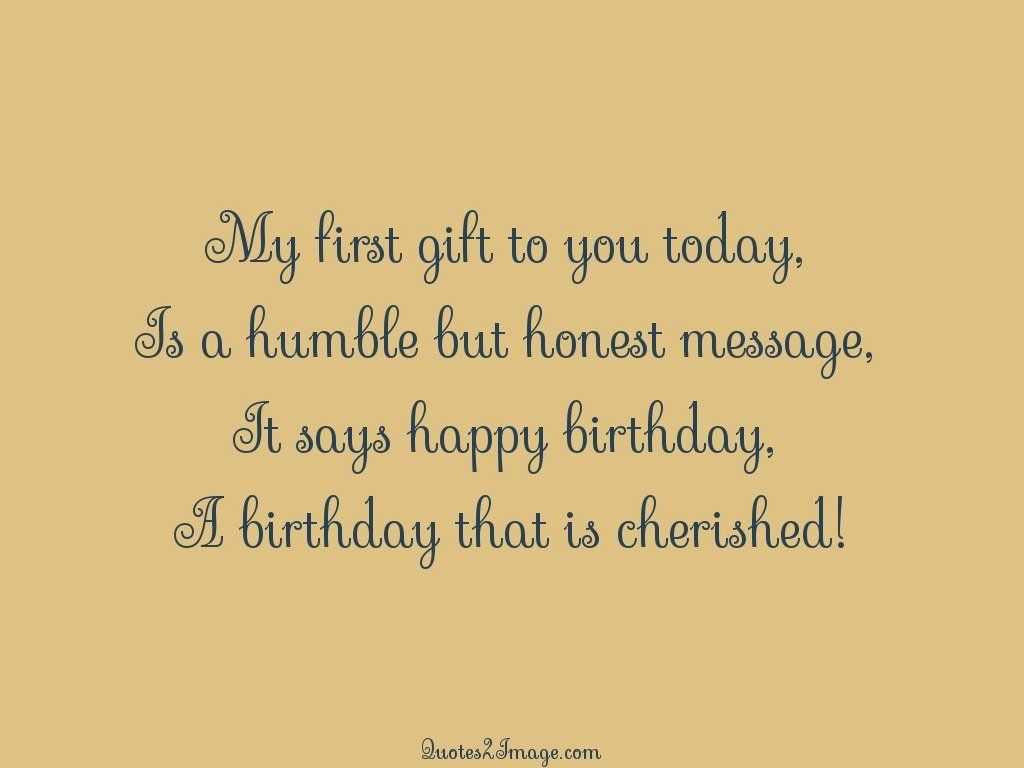 My first gift to you today birthday quotes 2 image my first gift to you today negle Choice Image