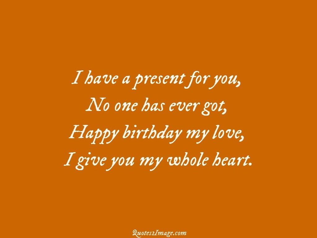 Give You My Whole Heart Birthday Quotes 2 Image