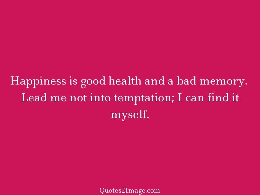 Good Health Quotes Happiness Is Good Health  Birthday  Quotes 2 Image