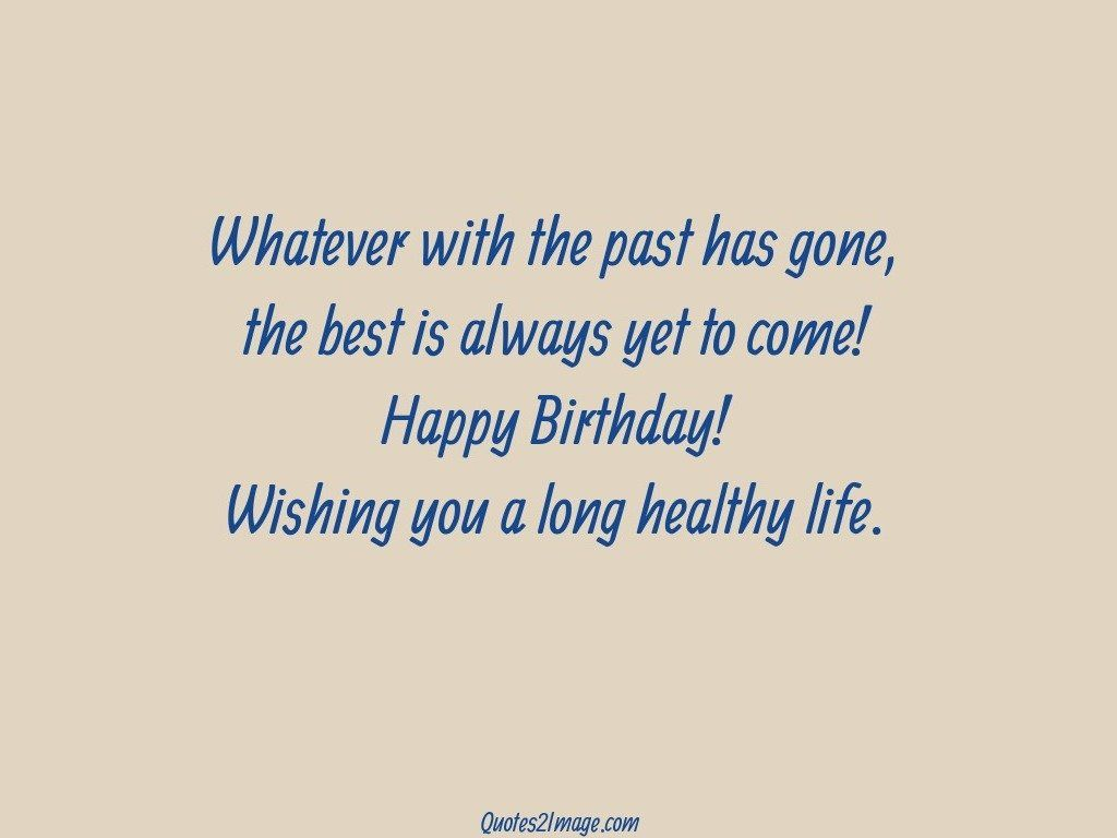 Healthy Life Quotes Long Healthy Life  Birthday  Quotes 2 Image