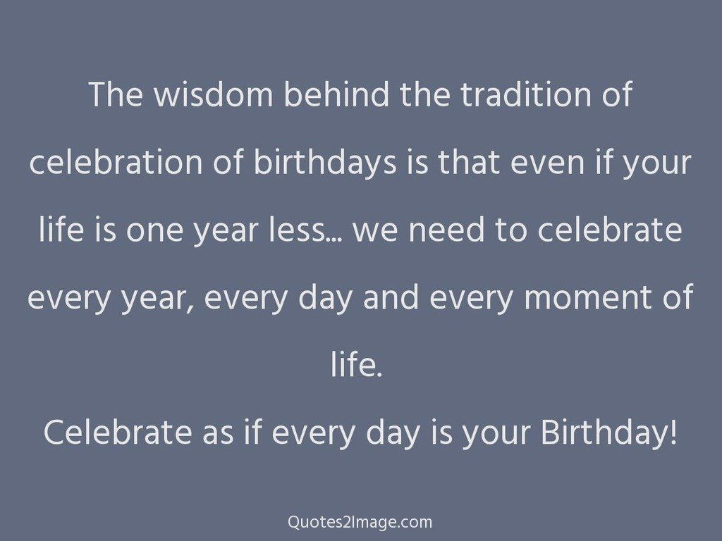 The wisdom behind the tradition of celebration