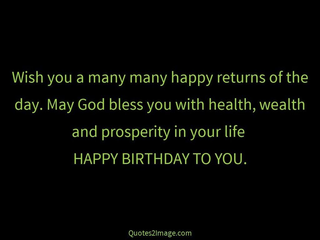 Happy Quotes Wish You A Many Many Happy Returns  Birthday  Quotes 2 Image