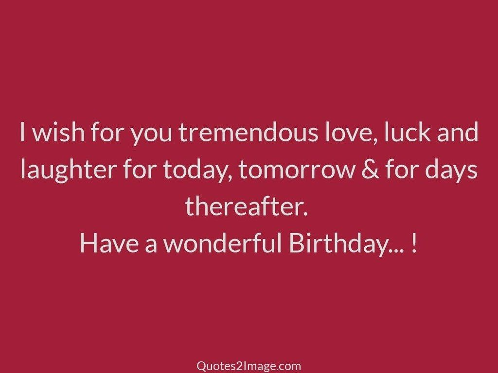 I wish for you tremendous love
