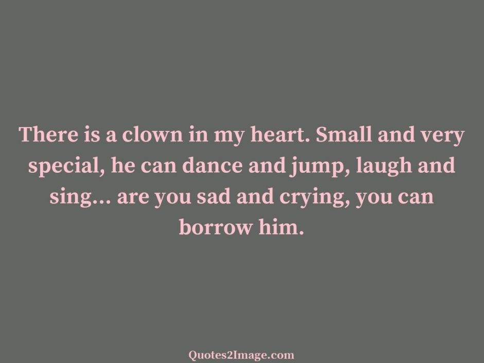 There is a clown in my heart