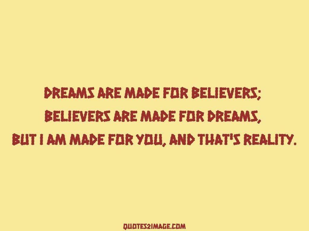 Dreams are made for believers