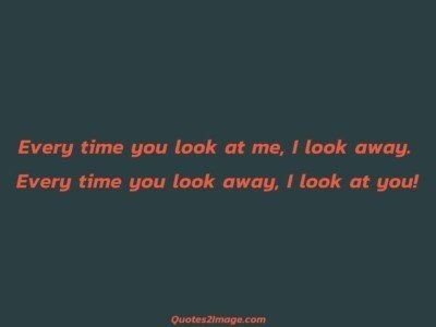 flirt-quote-every-time-look