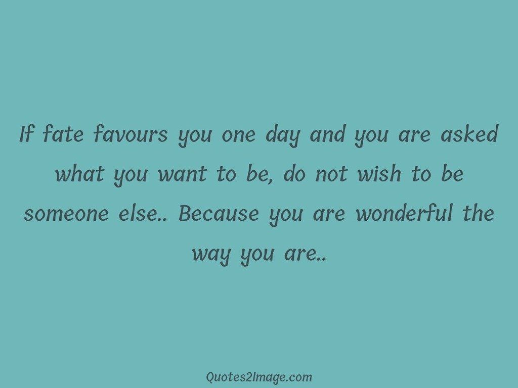 If fate favours you one day