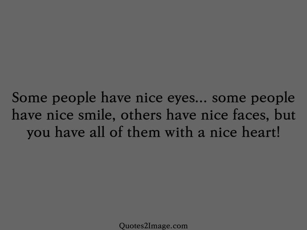 Some people have nice eyes
