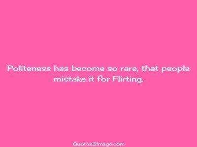 flirt-quote-politeness-become-rare