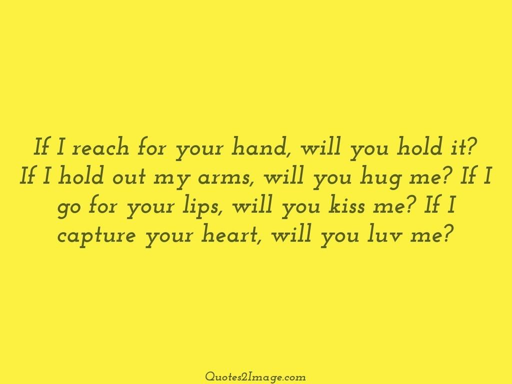 If I Reach For Your Hand