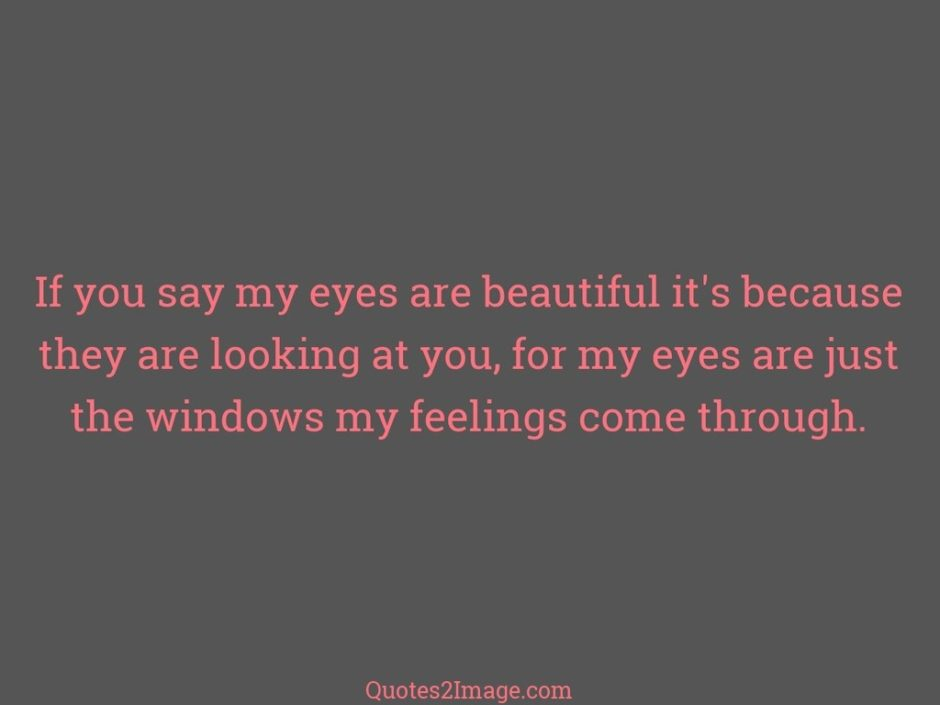 If you say my eyes are beautiful