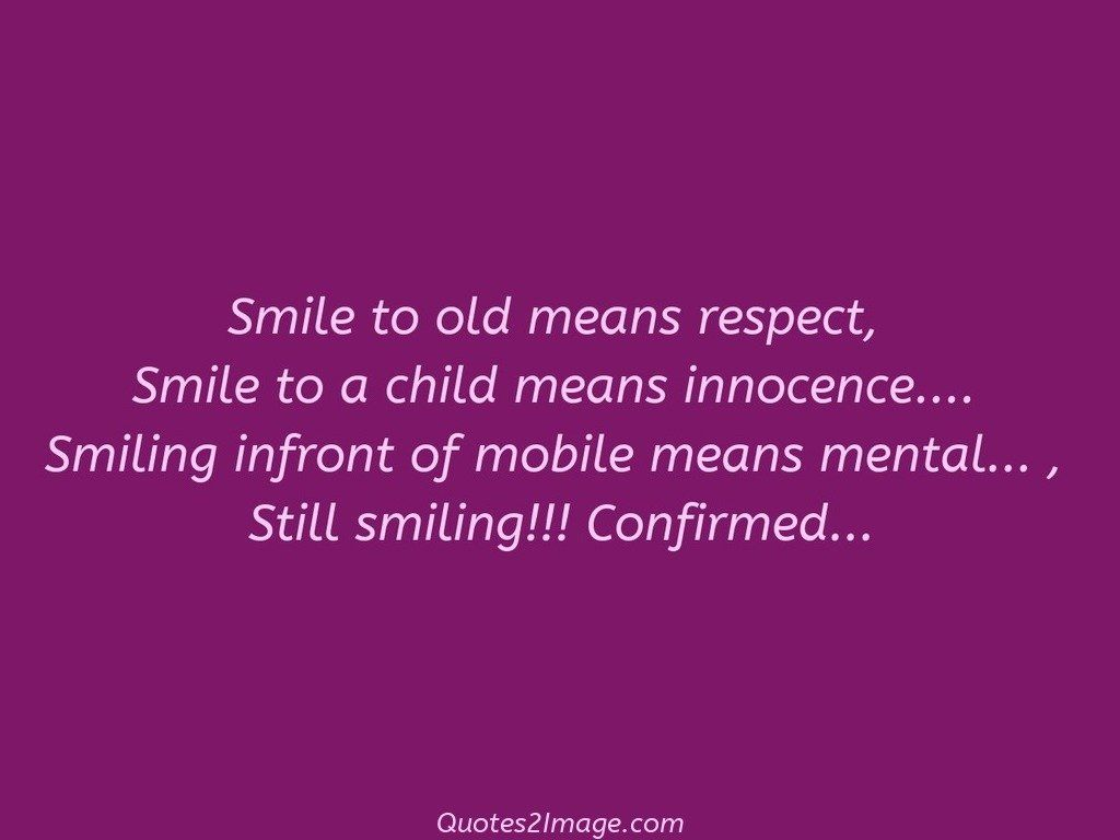 Smile to old means respect