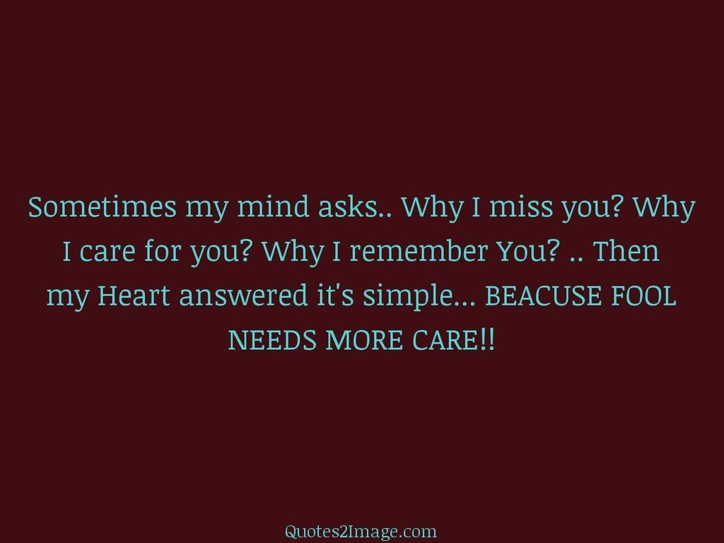 Sometimes my mind asks