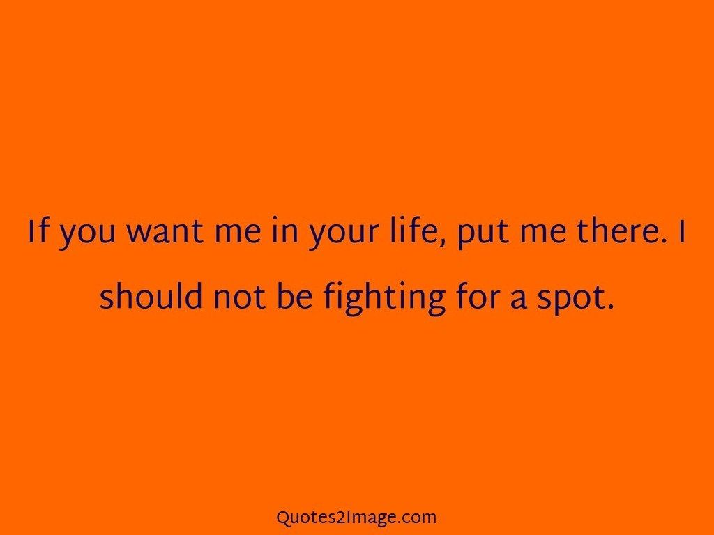 Fight For Your Life Quotes If You Want Me In Your Life  Flirt  Quotes 2 Image