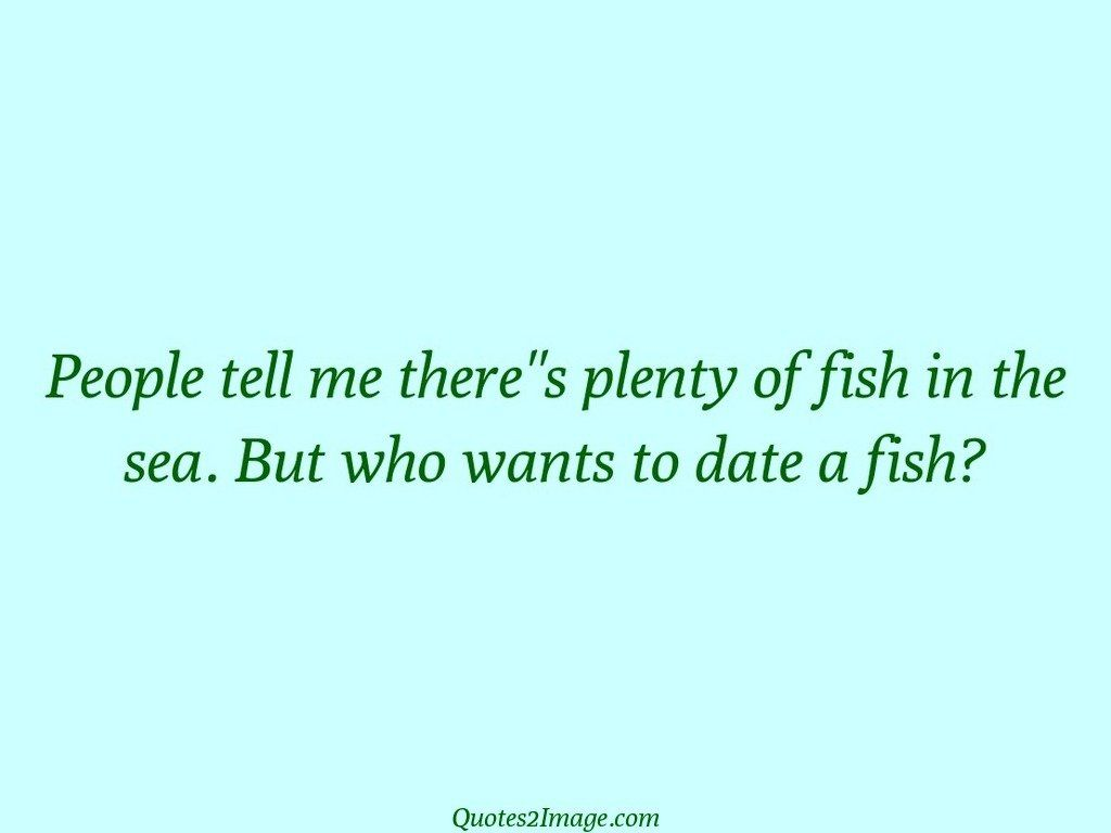 Wants to date a fish