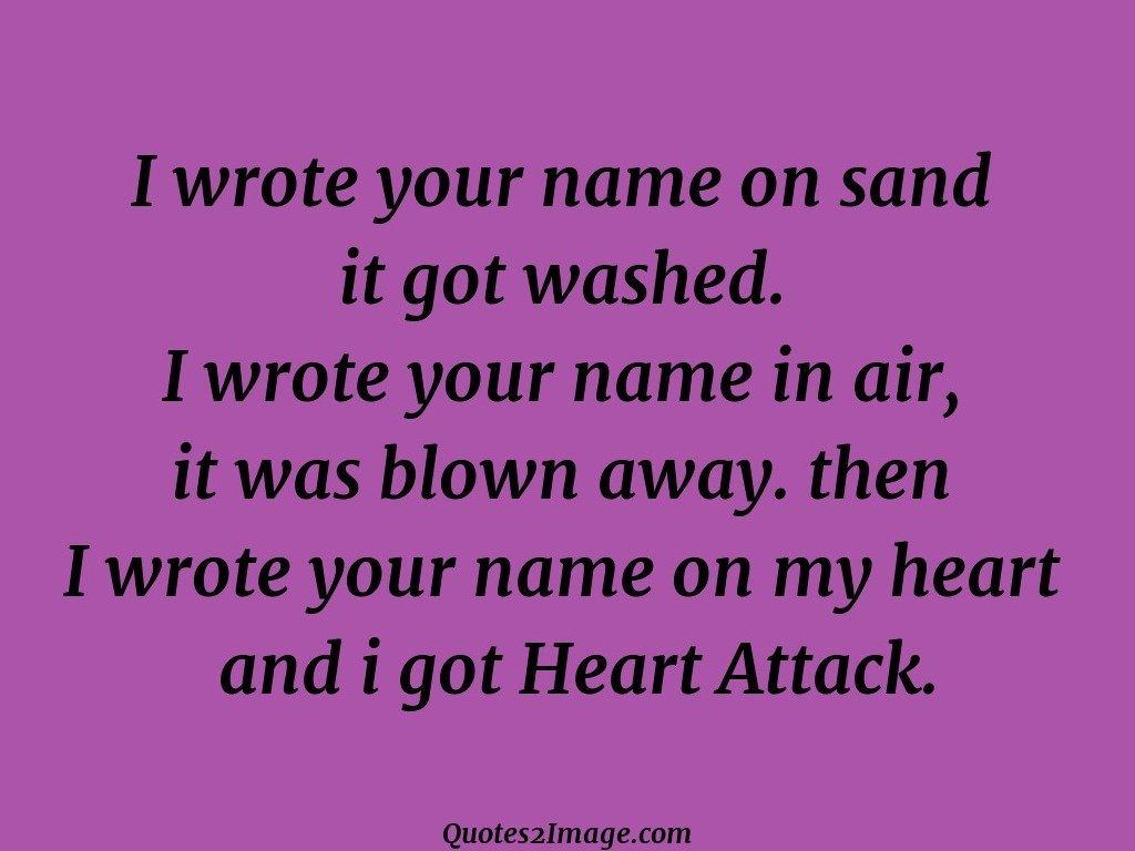 I wrote your name on sand