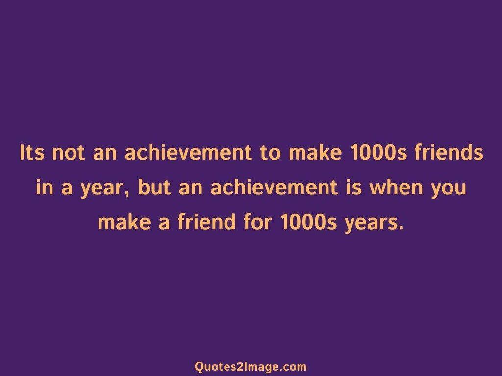 friendship-quote-achievement-make-1000s