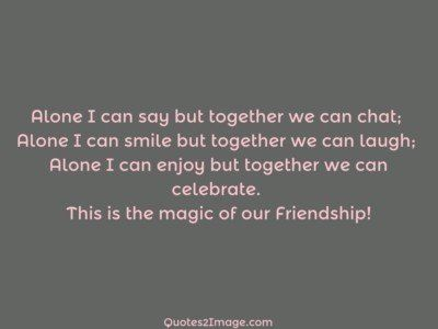 friendshipquotealonesaytogether