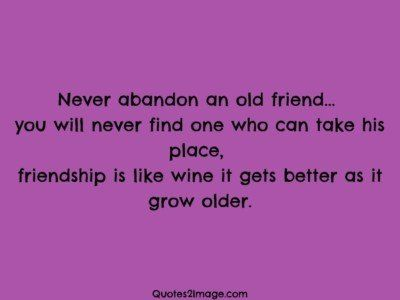 friendshipquotebettergrowolder