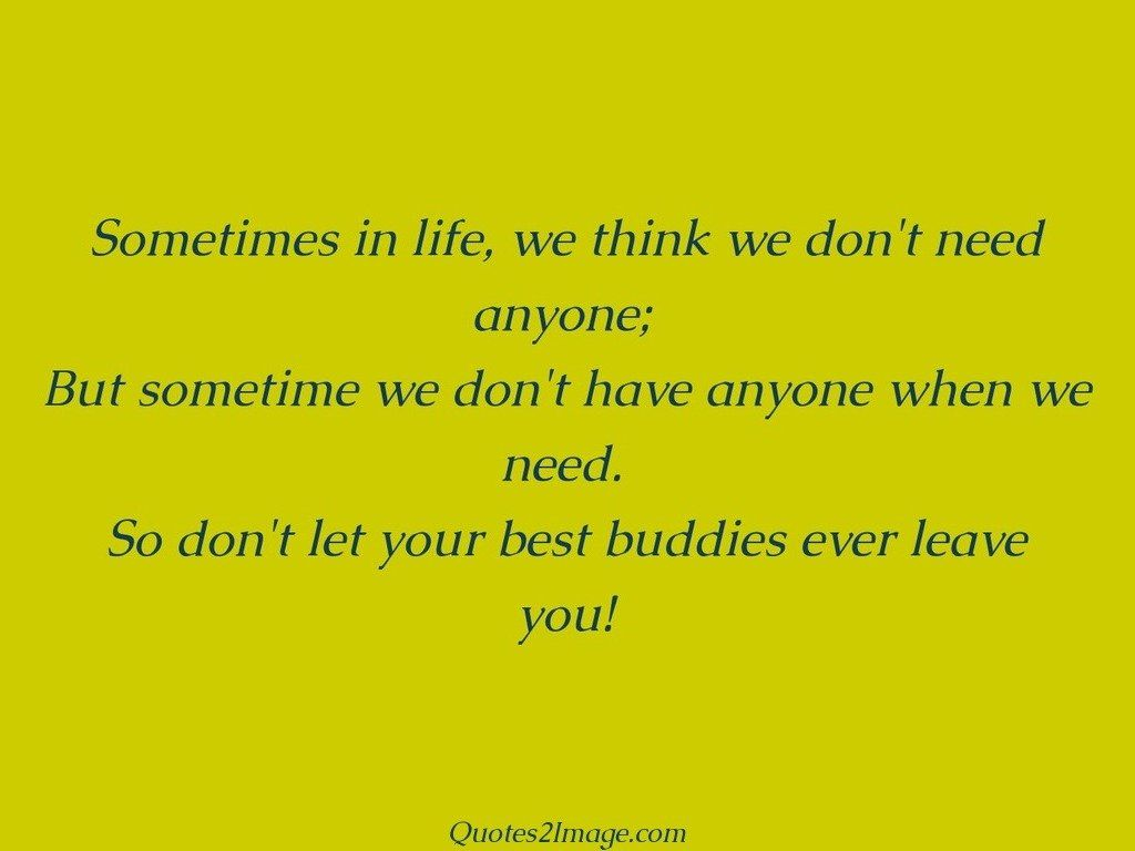 Best Quotes Ever About Friendship Buddies Ever Leave You  Friendship  Quotes 2 Image