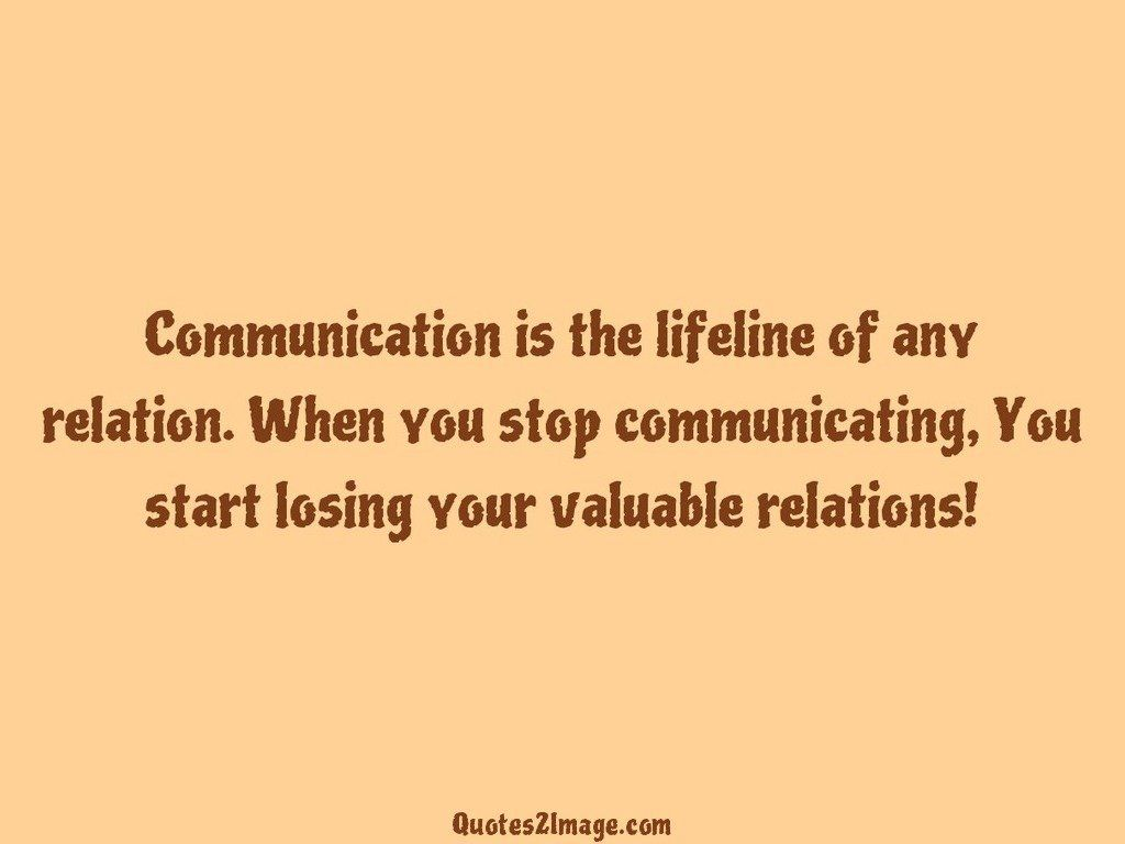 Quotes About Losing Friendships Communication Is The Lifeline Of Any Relation  Friendship