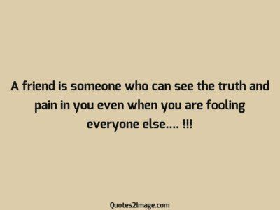 friendship-quote-friend-see-truth