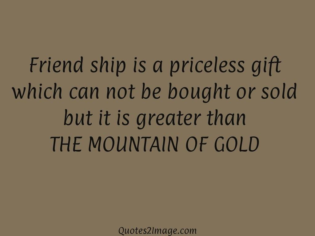 Friend ship is a priceless