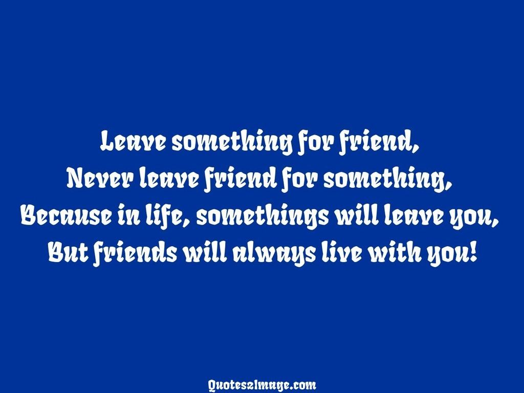 Friends will always live with you