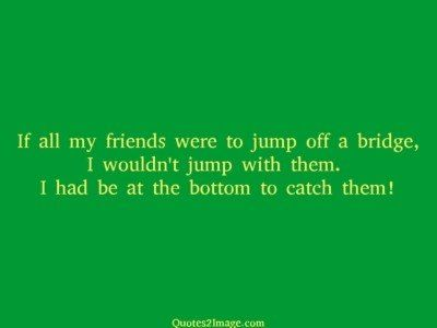 friendship-quote-friends-jump-bridge