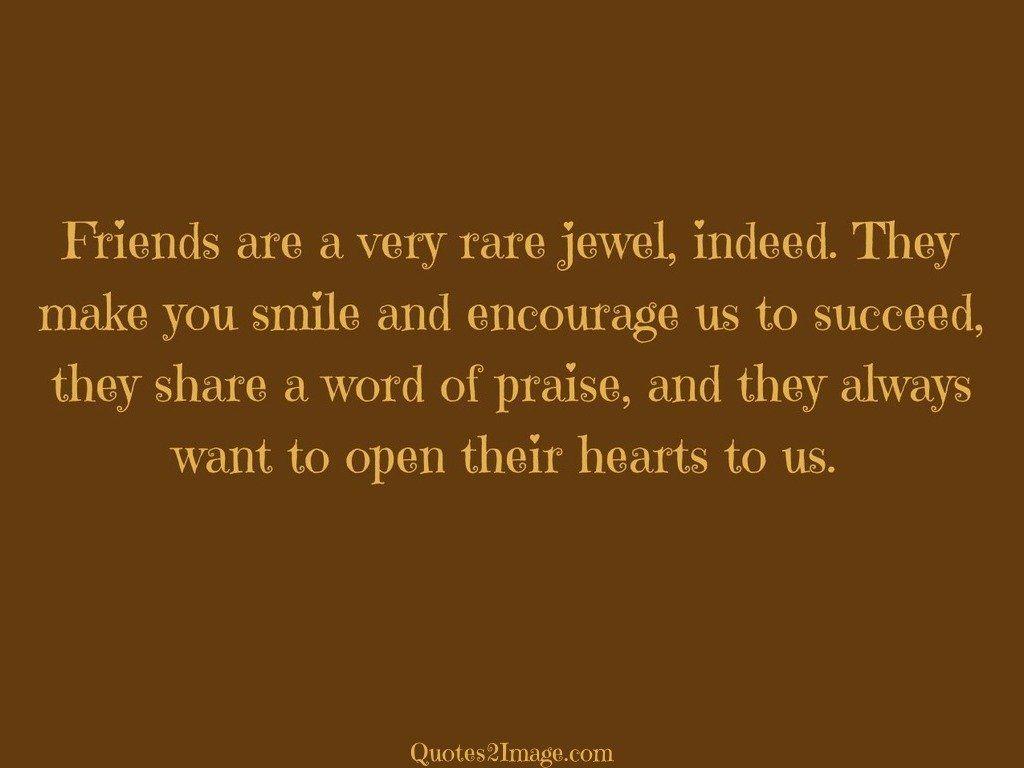 Friends are a very rare
