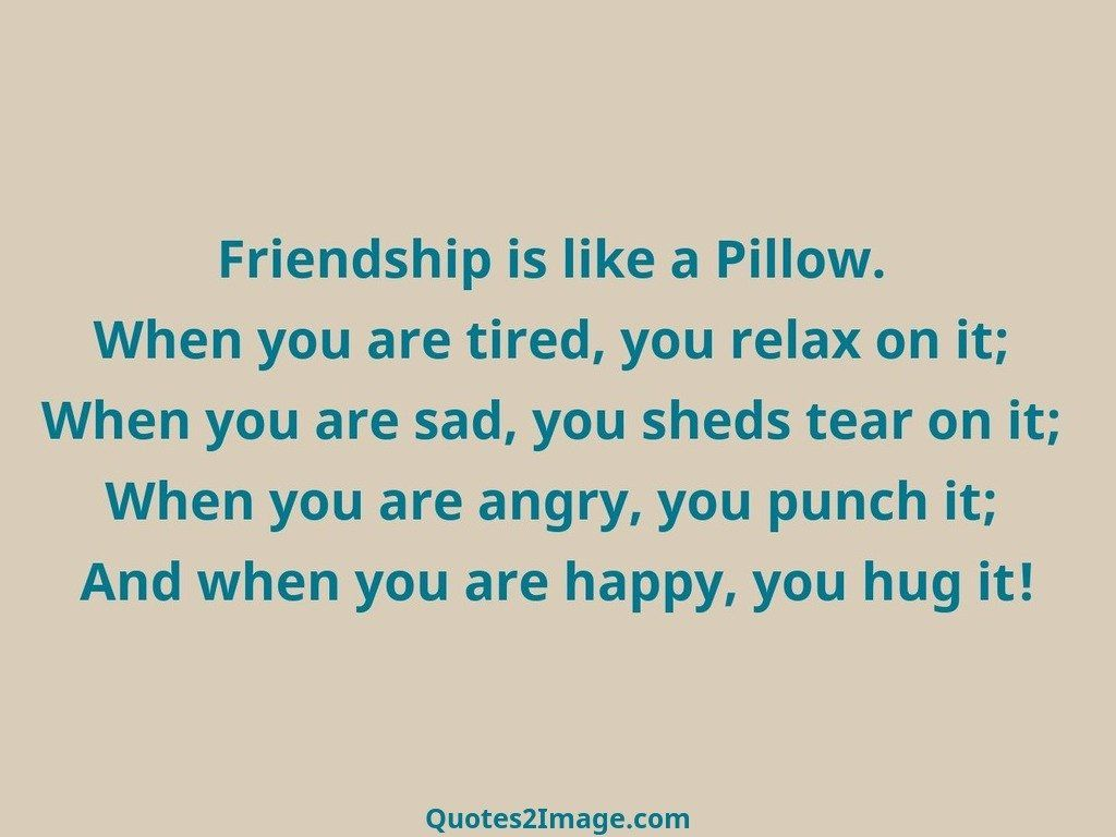 Quotes And Images About Friendship Friendship Is Like A Pillow  Friendship  Quotes 2 Image