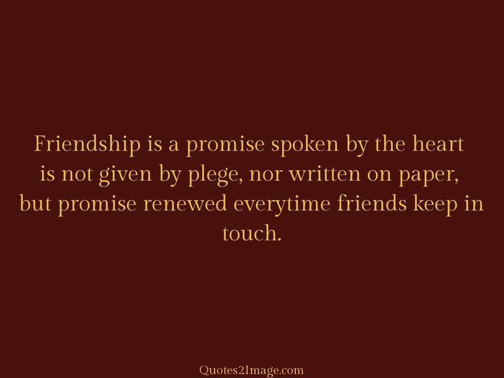 A Quote About Friendship Friendship Is A Promise Spoken  Friendship  Quotes 2 Image