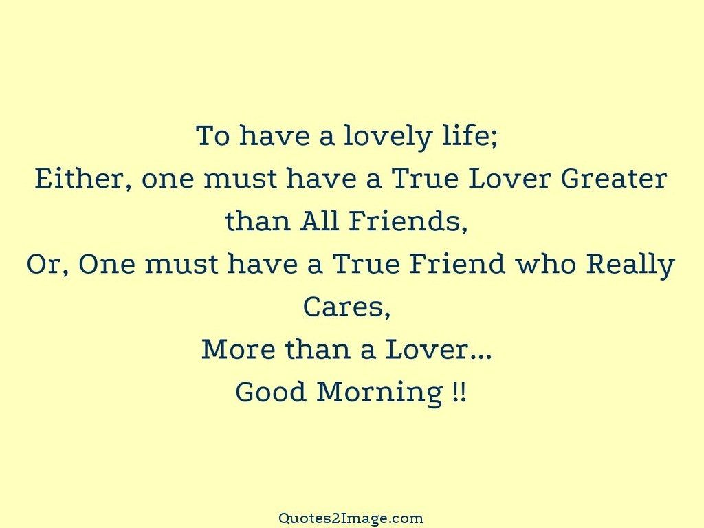 Really Good Quotes About Life Good Morning  Friendship  Quotes 2 Image