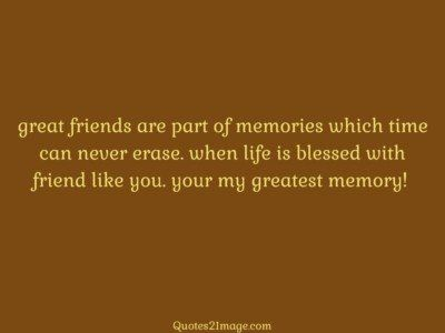 friendshipquotegreatfriendspart