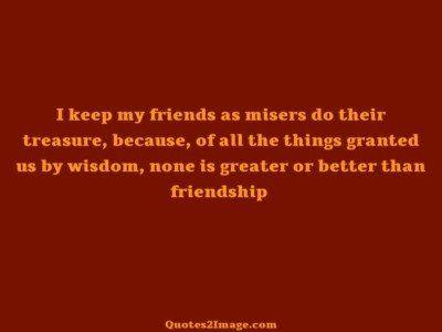friendshipquotekeepfriendsmisers