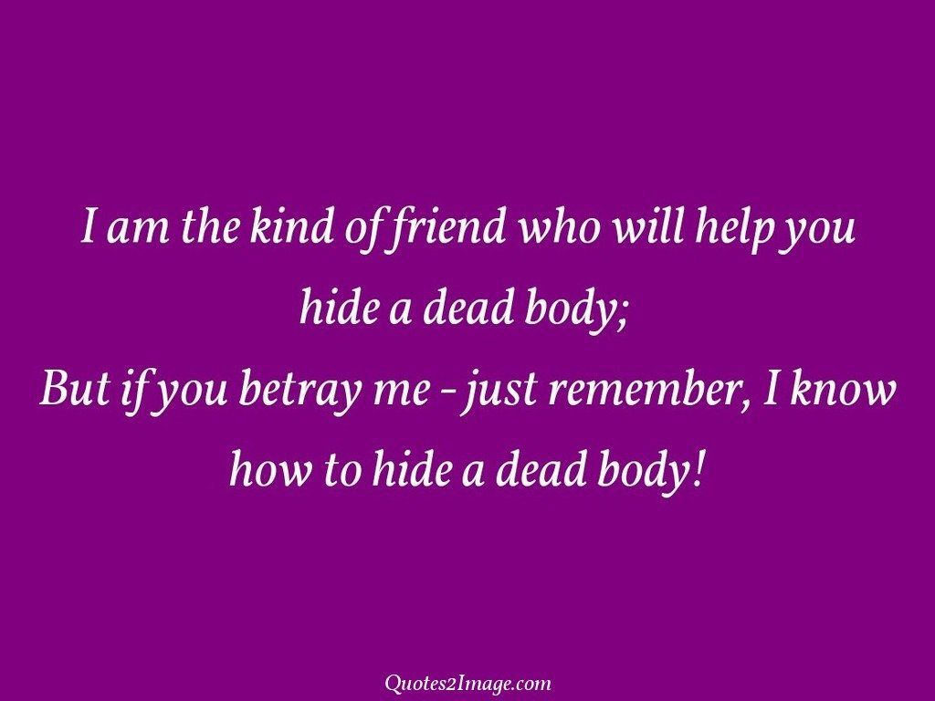 I am the kind of friend who will help   Friendship   Quotes 2 Image