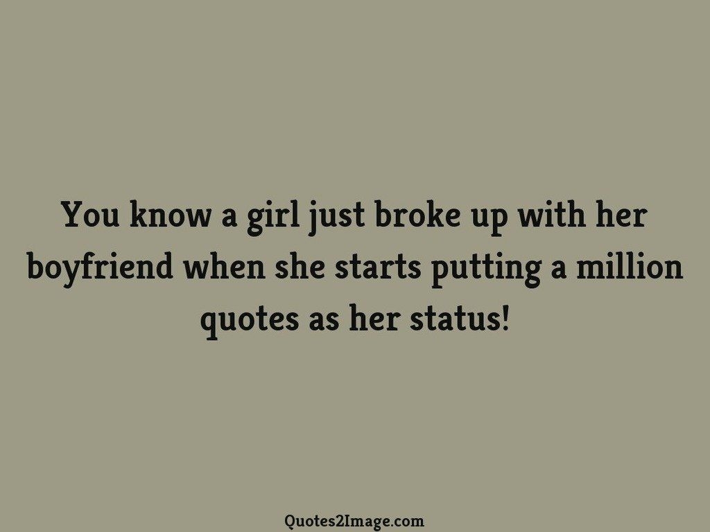 You know a girl just broke